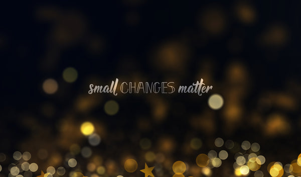 Small daily changes lead to huge results