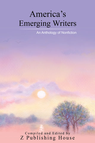 America's Emerging Writers: An Anthology of Nonfiction