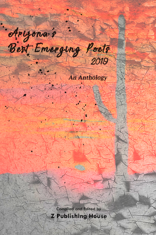 Arizona's Best Emerging Poets 2019: An Anthology