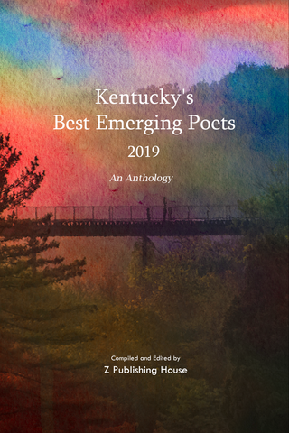 Kentucky's Best Emerging Poets 2019: An Anthology