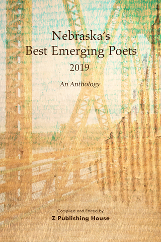 Nebraska's Best Emerging Poets 2019: An Anthology