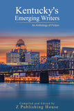Kentucky's Emerging Writers: An Anthology of Fiction