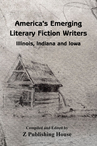 America's Emerging Literary Fiction Writers: Illinois, Indiana, and Iowa