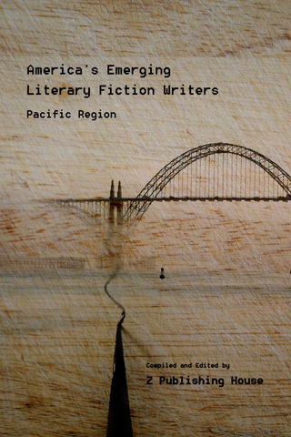 America's Emerging Literary Fiction Writers: Pacific Region