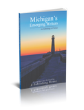 Michigan's Emerging Writers: An Anthology of Fiction