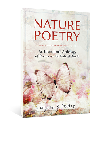 Nature Poetry: An International Anthology of Poems on the Natural World