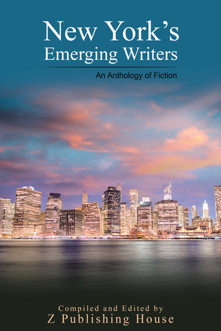 New York's Emerging Writers: An Anthology of Fiction