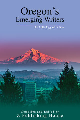 Oregon's Emerging Writers: An Anthology of Fiction (Pre-Order)