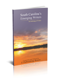 South Carolina's Emerging Writers: An Anthology of Fiction