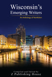 Wisconsin's Emerging Writers: An Anthology of Nonfiction
