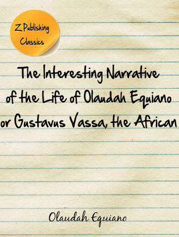 Interesting Narrative of the Life of Olaudah Equiano, the African