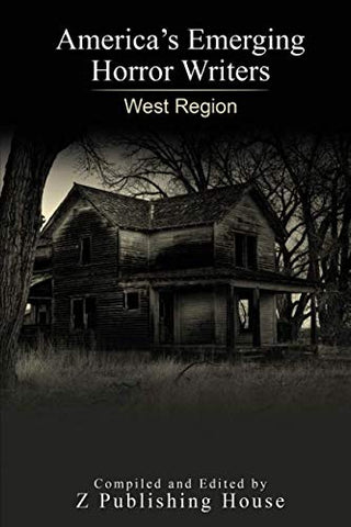 America's Emerging Horror Writers: West Region