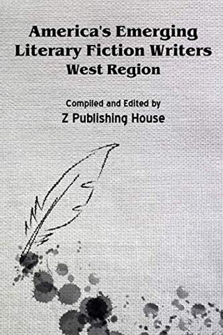 America's Emerging Literary Fiction Writers: West Region