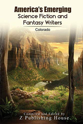 America's Emerging Science Fiction and Fantasy Writers: Colorado