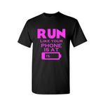 Workout T-Shirt - RUN Like your phone is at 1% - Black t-shirt and pink text - MoKa Queenz