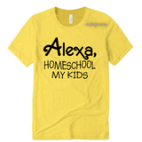 Alexa Mom Shirt - Alexa Homeschool my kids - Yellow T-shirt with black text - Moka Queenz