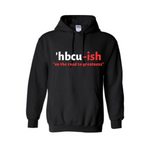 HBCU Sweatshirt - HBCU-ish Hoodie - Black hoodie with White and Red text- MoKa Queenz