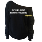 Off the shoulder sweatshirt - eyebrows  | black off the shoulder sweatshirt with white text