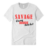 Savage T-Shirt | Classy , Bougie, Ratchet T-Shirt | White T-shirt with red and black text - Moka Queenz