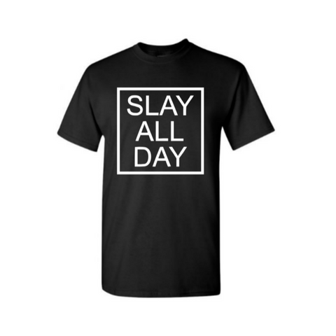 Slay Shirt - Slay All Day T Shirt - Black t shirt with white print - Moka Queenz