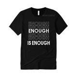 Enough is Enough T Shirt | Black T-shirt with white Text
