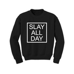 Slay Sweatshirt - Slay All Day Sweater - Black sweatshirt with White text - Moka Queenz