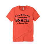 Workout T-Shirt | Torn Between looking like a snack and eating one - Coral T shirt with Black text - Moka Queenz
