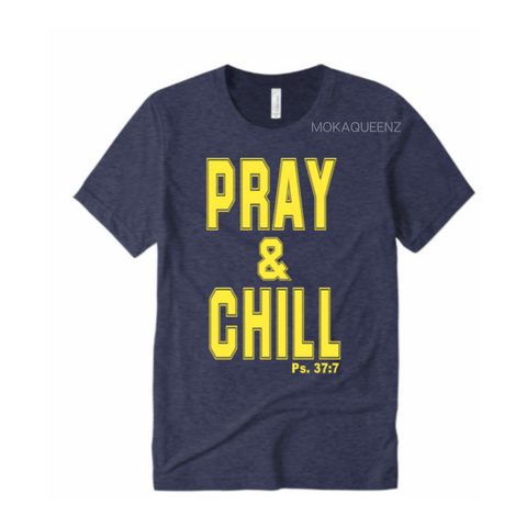 Pray and Chill T-Shirt | Navy Blue T-shirt with Yellow Text