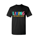 Living My Best Life T Shirt - Black t shirt  with Multi colored text - Moka Queenz