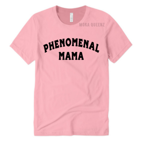 Phenomenal Woman Shirt | Phenomenal Mom Shirts | Pink T-shirt with Black text | MoKa Queenz