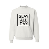 Slay Sweatshirt - Slay All Day Sweater - White sweatshirt with Black text- Moka Queenz