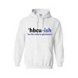 HBCU Sweatshirt - HBCU-ish Hoodie -White hoodie with black and royal blue text  - MoKa Queenz