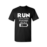 Workout T-Shirt - RUN Like your phone is at 1% - Black t-shirt and white text  - MoKa Queenz