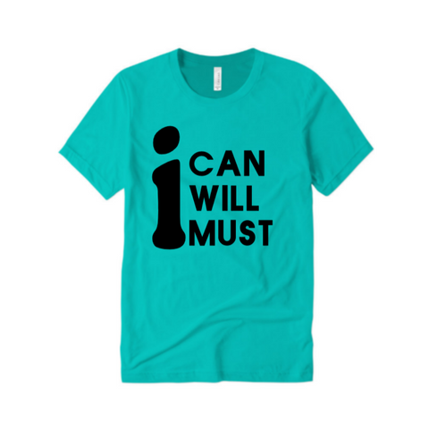 Workout T-Shirt - I Can, I Will, I Must - Teal T-shirt with Black Text - Moka Queenz