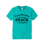 Workout T-Shirt | Torn Between looking like a snack and eating one - Teal  T shirt with Black text - Moka Queenz