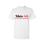 HBCU Shirt - HBCU-ish T Shirt - White t shirt with  Black and Red text