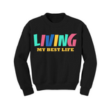 Inspirational Sweatshirt - Living My Best Life Sweatshirt - Black - MoKa Queenz