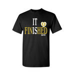 It is Finished! Christian T Shirt - Black T Shirt with Gold and white text - Moka Queenz