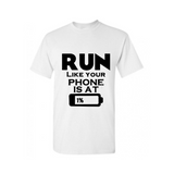 Workout T-Shirt - RUN Like your phone is at 1% - White t-shirt and Black text  - MoKa Queenz
