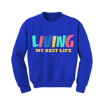 Inspirational Sweatshirt - Living My Best Life Sweatshirt - Royal - MoKa Queenz