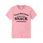 Workout T-Shirt | Torn Between looking like a snack and eating one - Pink T shirt with Black text - Moka Queenz