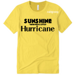 Sunshine Shirt - Sunshine mixed with a little Hurricane Shirt | Yellow T-shirt with Black Text