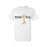 PowHERful Shirt -Women's Empowerment shirt - -White t shirt with black and Gold print - MoKa Queenz