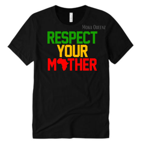 RESPECT YOUR MOTHER AFRICA | BLACK T SHIRT WITH RED, YELLOW AND GREEN TEXT
