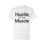 Work Out T-Shirt - Hustle For The Muscle - White t-shirt with Black text - MoKa Queenz