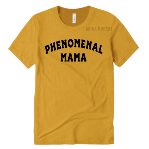 Phenomenal Woman Shirt | Phenomenal Mom Shirts | Mustard Yellow T-shirt with Black text | MoKa Queenz