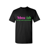 HBCU Shirt - HBCU-ish T Shirt - Black t shirt with Pink and Green text