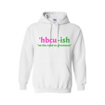 HBCU Sweatshirt - HBCU-ish Hoodie -White hoodie with pink and green text - MoKa Queenz