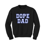 DOPE DAD Sweatshirt | Dad Sweatshirt | Black Sweatshirt with White Text - MoKa Queenz