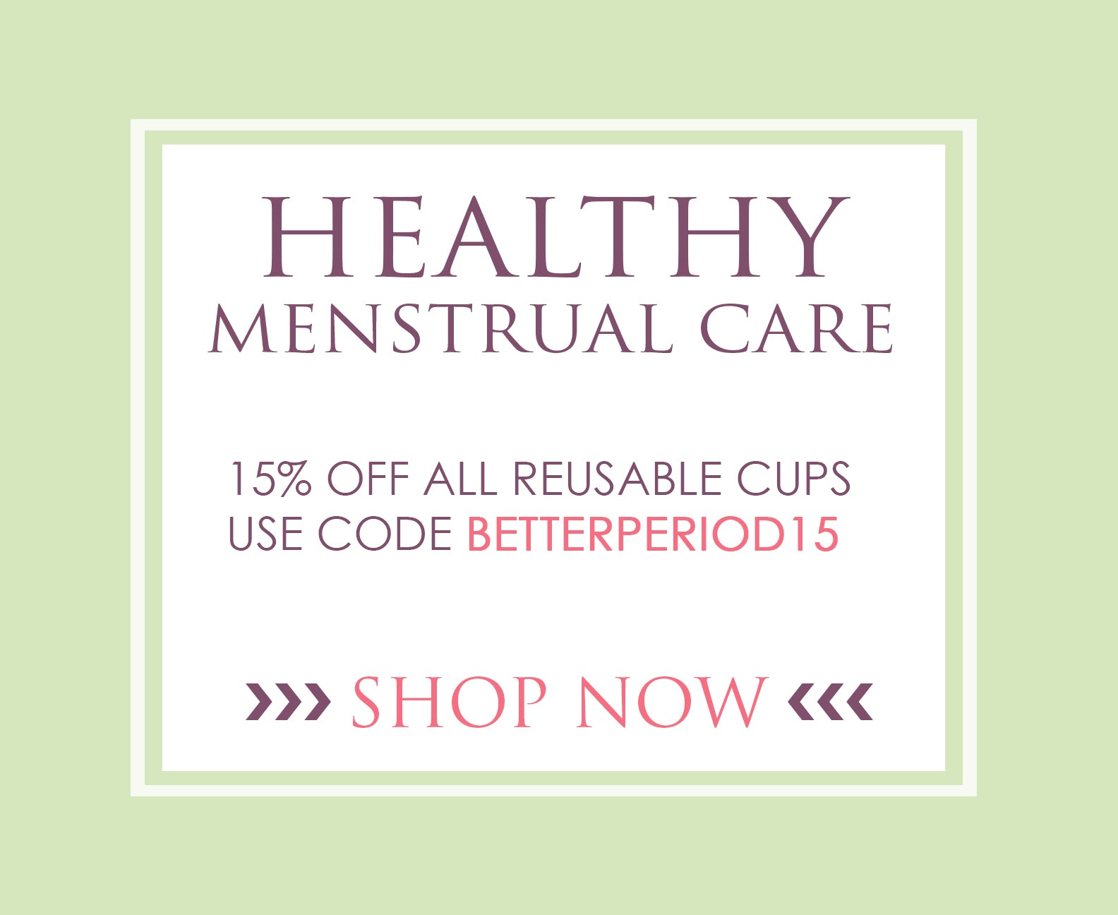 Menstrual Cups 15% OFF Promotion